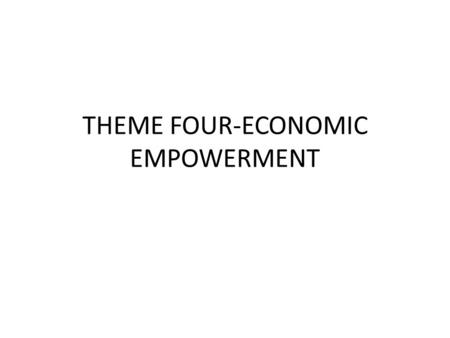 THEME FOUR-ECONOMIC EMPOWERMENT. HOW CAN IFAD BUILD PRIVATE SECTOR INVOLVEMENT MORE ACTIVELY INTO PROJECTS IT SUPPORTS? CAPACITY BUILDING: – For entrepreneurship.