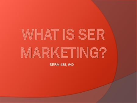 SERM #38, #40. Marketing Process of developing, promoting, distributing and selling goods and services to satisfy customers' needs and wants 2 Goods –