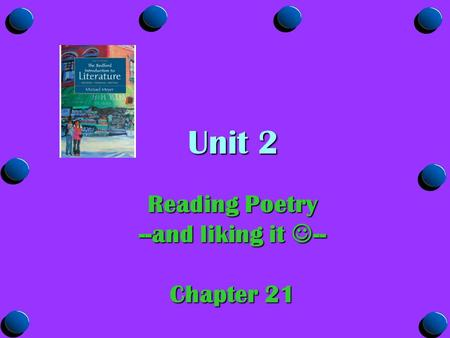 Unit 2 Unit 2 Reading Poetry --and liking it -- Chapter 21.