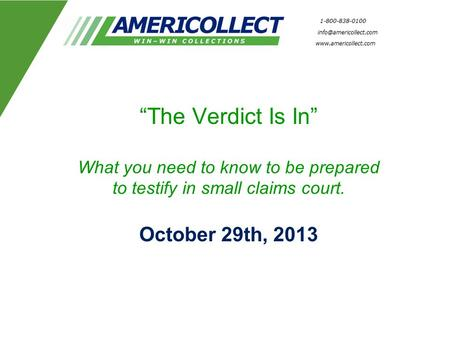 """The Verdict Is In"" What you need to know to be prepared to testify in small claims court. October 29th, 2013."