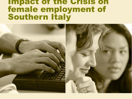 Impact of the Crisis on female employment of Southern Italy.