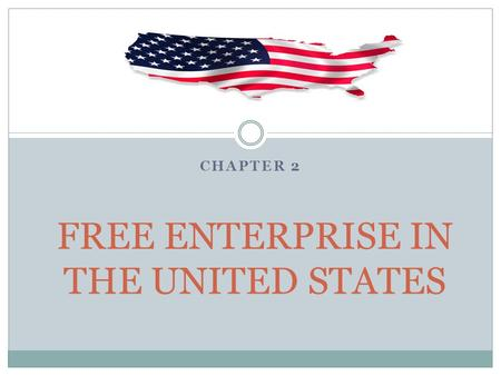FREE ENTERPRISE IN THE UNITED STATES