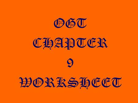 OGT CHAPTER 9 WORKSHEET. 1. The U.S. Constitution is often referred to as a LIVING DOCUMENT because of its ability to keep up with the changing needs.
