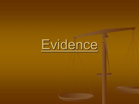 Evidence. Evidence Direct Evidence Direct Evidence Information (evidence) given by a person who witnessed the event in question (i.e. testimony by a bystander.