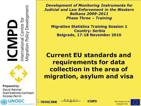 Prepared by: Current EU standards and requirements for data collection in the area of migration, asylum and visa David Reichel Giambattista Cantisani Nicolas.