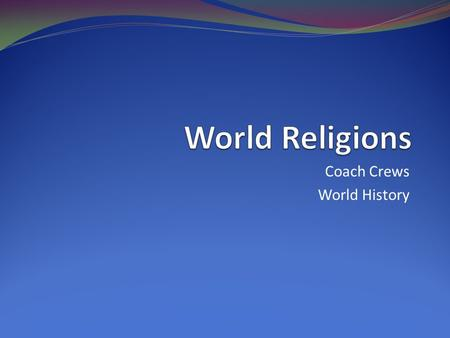 Coach Crews World History
