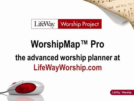 WorshipMap™ Pro the advanced worship planner at LifeWayWorship.com.