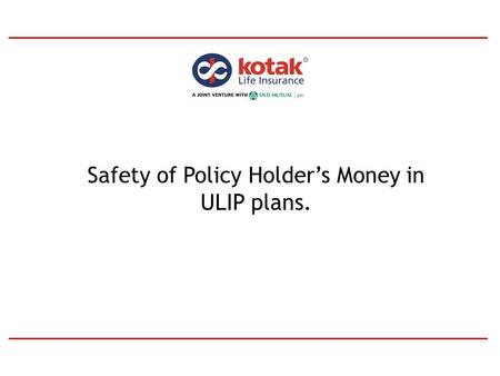 Safety of Policy Holder's Money in ULIP plans. 2 ????