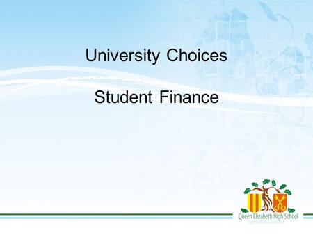 University Choices Student Finance. University choices You should be in the process of receiving offer from universities you have applied to A few of.