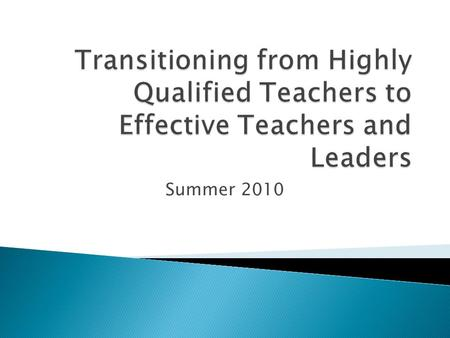 Summer 2010.  Review research and current practices  Overview of ESEA and ARRA  Share state data  Examine evaluation systems  Discuss Oregon's transition.