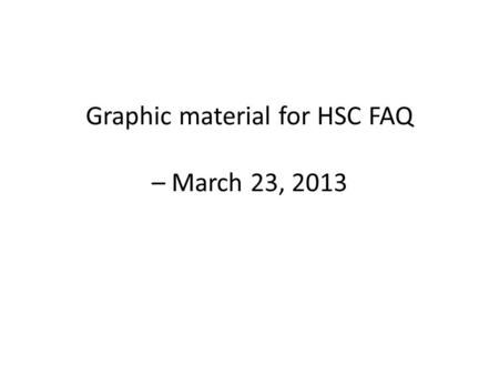 Graphic material for HSC FAQ – March 23, 2013. Five things you should know about the Hubble Source Catalog (HSC) 1. Coverage can be very non-uniform,