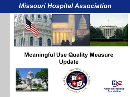 Missouri Hospital Association Meaningful Use Quality Measure Update.