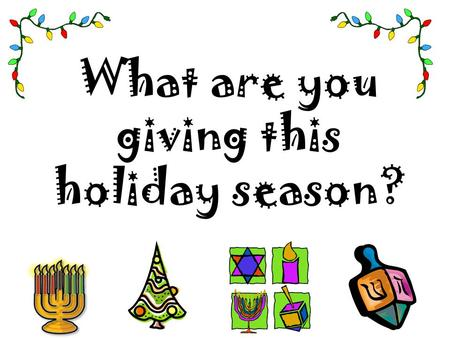 What are you giving this holiday season?. Make sure it's not foodborne illness!