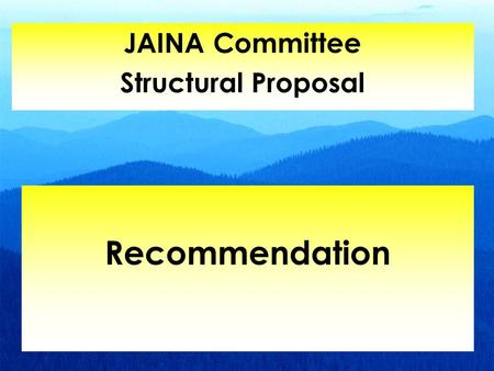 Recommendation JAINA Committee Structural Proposal.