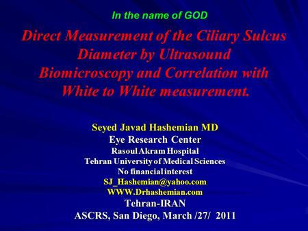 Seyed Javad Hashemian MD Eye Research Center Rasoul Akram Hospital Tehran University of Medical Sciences No financial interest
