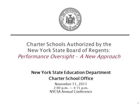 Charter Schools Authorized by the New York State Board of Regents: Performance Oversight – A New Approach New York State Education Department Charter School.