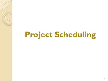 Project Scheduling 1. Why Are Projects Late? An unrealistic deadline established by someone outside the software development group Changing customer requirements.