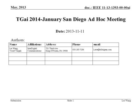Submission doc.: IEEE 11-13-1393-00-00ai May, 2013 Lei WangSlide 1 TGai 2014-January San Diego Ad Hoc Meeting Date: 2013-11-11 Authors:
