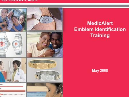 1 MedicAlert Emblem Identification Training May 2008.