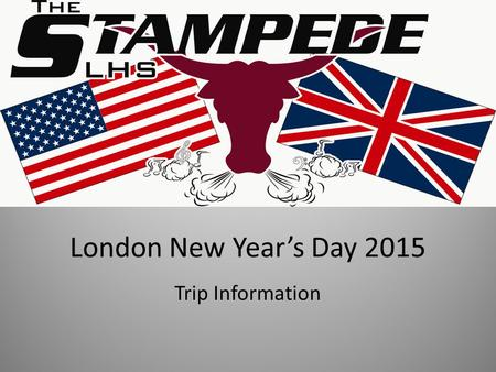 London New Year's Day 2015 Trip Information. Travel Details Depart Saturday December 27, 2014 Return Saturday January 3, 2015 Times TBA using multiple.