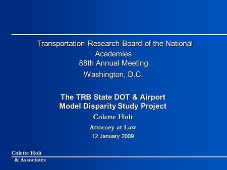 Colette Holt & Associates Transportation Research Board of the National Academies 88th Annual Meeting Washington, D.C. Transportation Research Board of.