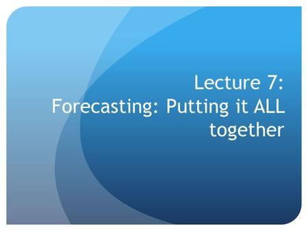 Lecture 7: Forecasting: Putting it ALL together. The full model The model with seasonality, quadratic trend, and ARMA components can be written: Ummmm,
