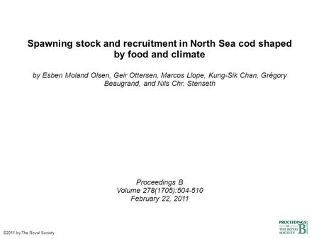 Spawning stock and recruitment in North Sea cod shaped by food and climate by Esben Moland Olsen, Geir Ottersen, Marcos Llope, Kung-Sik Chan, Grégory Beaugrand,
