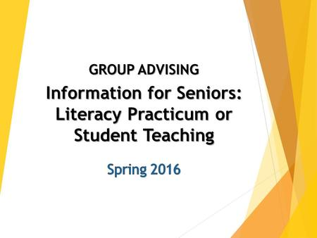Senior Advising: Spring 2016  Individual Appointments combined with unofficial grad-check  Sign-up for a 15 min. appointment 