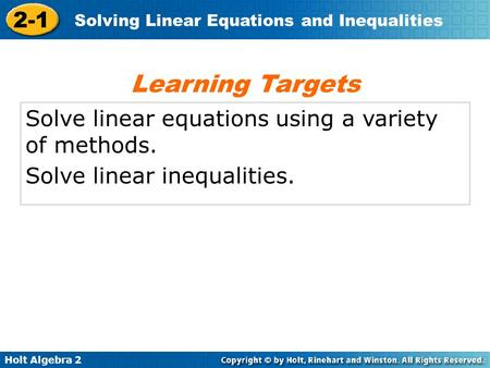 Learning Targets Solve linear equations using a variety of methods.