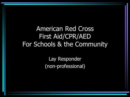 American Red Cross First Aid/CPR/AED For Schools & the Community Lay Responder (non-professional)