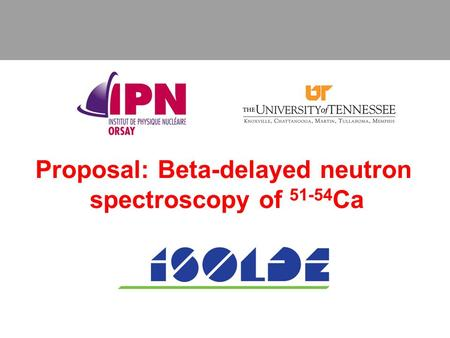 Proposal: Beta-delayed neutron spectroscopy of 51-54 Ca.