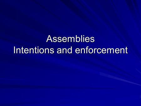 Assemblies Intentions and enforcement. Intentions Free movement  CE marking for vessels, accessories and assemblies Well-defined responsibilities  Manufacturer,