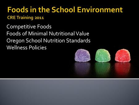 Competitive Foods Foods of Minimal Nutritional Value Oregon School Nutrition Standards Wellness Policies.