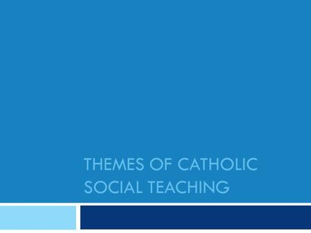 Research paper catholic social teaching themes