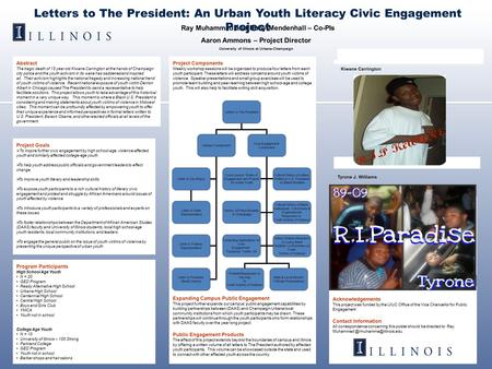 Ray Muhammad and Ruby Mendenhall – Co-PIs Aaron Ammons – Project Director University of Illinois at Urbana-Champaign Letters to The President: An Urban.