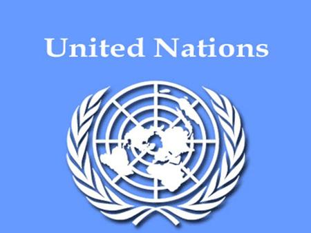  The United Nations is basically group of people who are trying to keep world peace.  This organization tries to keep the cooperation between the international.