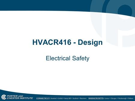HVACR416 - Design Electrical Safety. Safety and Hazard Prevention Current is the killing factor in electrical shock Human bodies has resistance If voltage.