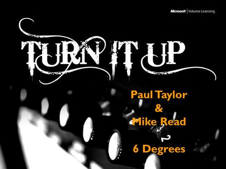 Paul Taylor & Mike Read 6 Degrees. WELCOME! Paul Taylor & Mike Read 6 Degrees.