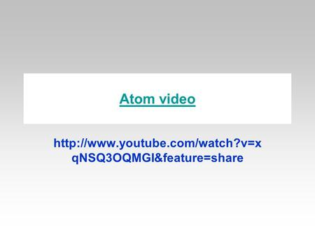 Atom video http://www.youtube.com/watch?v=xqNSQ3OQMGI&feature=share.
