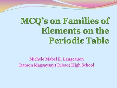 Michele Mabel E. Langcauon Ramon Magsaysay (Cubao) High School.