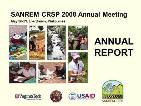 SANREM CRSP 2008 Annual Meeting May 26-29, Los Baños, Philippines ANNUAL REPORT.