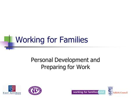 Working for Families Personal Development and Preparing for Work.
