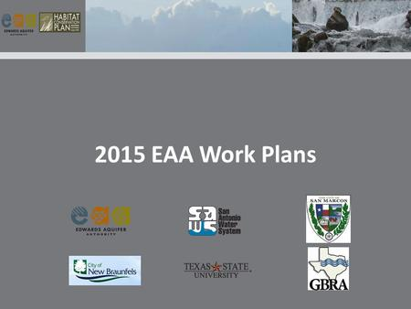 2015 EAA Work Plans. Science Committee Review: Applied Research and Ecological Model Work Plans on April 8. Biological and Water Quality Monitoring Work.