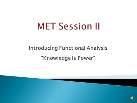 "Introducing Functional Analysis ""Knowledge Is Power"""
