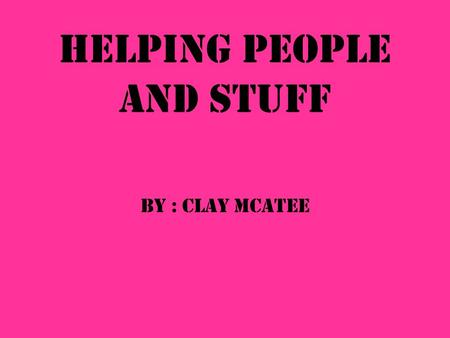Helping People and Stuff By : Clay McAtee. · The American Cancer Society's Relay For Life is an overnight celebration of life and cancer survivorship.