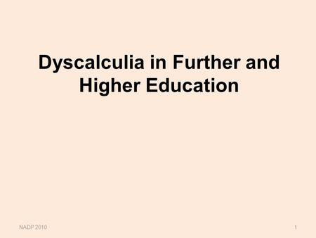 Dyscalculia in Further and Higher Education NADP 20101.