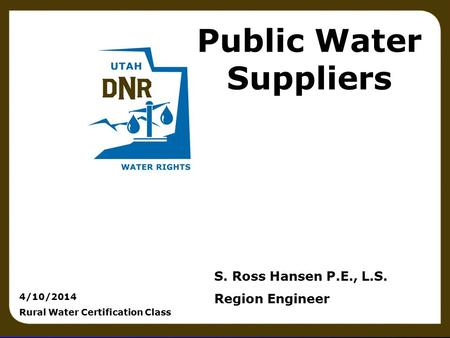 Surveying principles 1 Public Water Suppliers S. Ross Hansen P.E., L.S. Region Engineer 4/10/2014 Rural Water Certification Class.