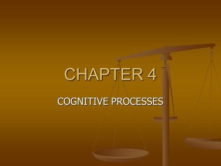 "CHAPTER 4 COGNITIVE PROCESSES. ""Cognitive perceptual health pattern deals with the ways people gain information from the environment and the way they."