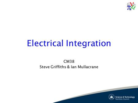 Electrical Integration CM38 Steve Griffiths & Ian Mullacrane.