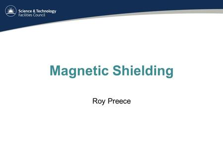 Magnetic Shielding Roy Preece. Issues Cooling channel initially designed without return yolks. Current North and South shielding walls designed to encapsulate.